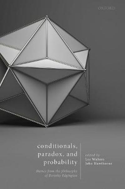 Conditionals, Paradox, and Probability - Lee Walters