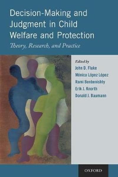Decision-Making and Judgment in Child Welfare and Protection - John D. Fluke