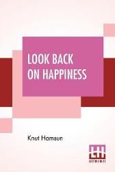 Look Back On Happiness - Knut Hamsun Paula Wiking