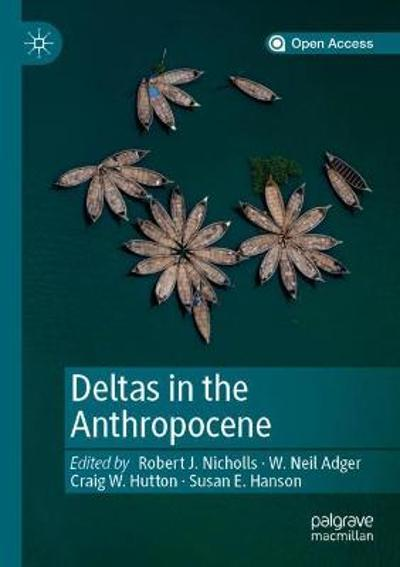 Deltas in the Anthropocene - Robert J. Nicholls