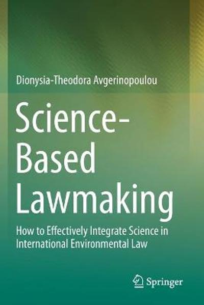 Science-Based Lawmaking - Dionysia-Theodora Avgerinopoulou