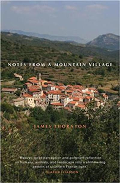 Notes from a Mountain Village - James Thornton