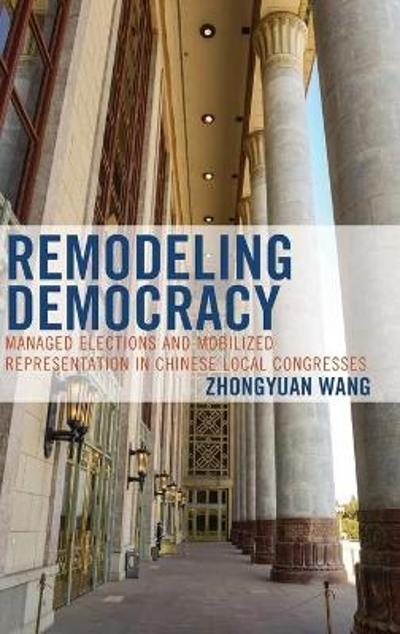Remodeling Democracy - Zhongyuan Wang