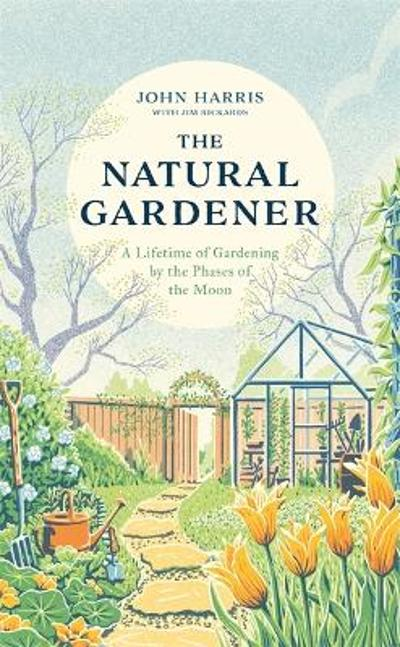 The Natural Gardener - John Harris
