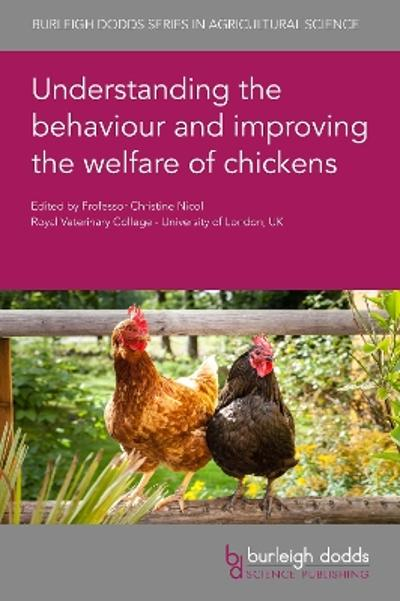 Understanding the Behaviour and Improving the Welfare of Chickens - Professor Christine Nicol