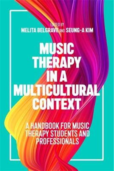 Music Therapy in a Multicultural Context - Melita Belgrave