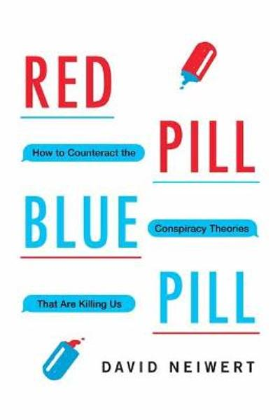 Red Pill, Blue Pill - David Neiwert