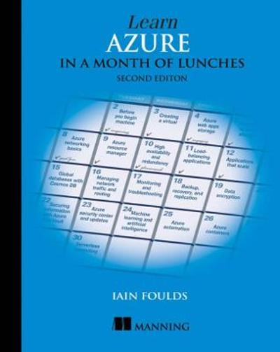 Learn Azure in a Month of Lunches, Second Edition - Foulds Iain