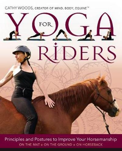 Yoga for Riders - Cathy Woods