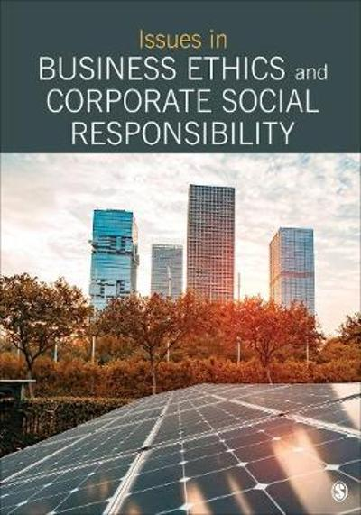Issues in Business Ethics and Corporate Social Responsibility - SAGE Publishing