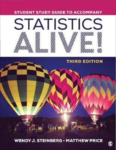Student Study Guide to Accompany Statistics Alive! - Wendy J. Steinberg