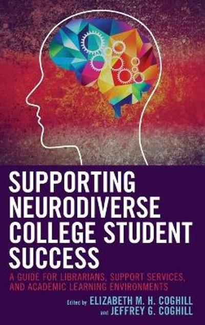 Supporting Neurodiverse College Student Success - Elizabeth M.H. Coghill