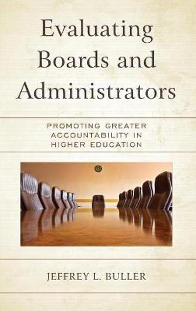 Evaluating Boards and Administrators - Jeffrey L. Buller
