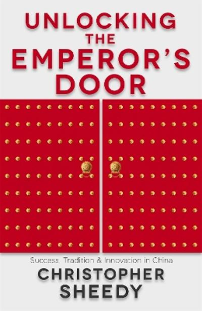 Unlocking the Emperor's Door - Christopher Sheedy