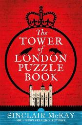 The Tower of London Puzzle Book - Sinclair McKay