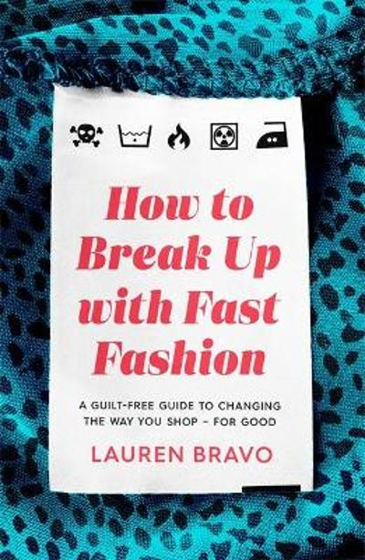 How To Break Up With Fast Fashion - Lauren Bravo