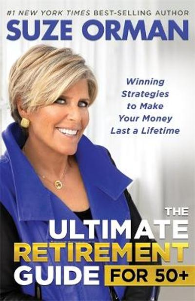 The Ultimate Retirement Guide for 50+ - Suze Orman