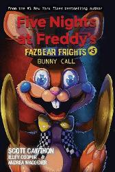 Bunny Call (Five Nights at Freddy's: Fazbear Frights #5) - Scott Cawthon Elley Cooper Andrea Waggener