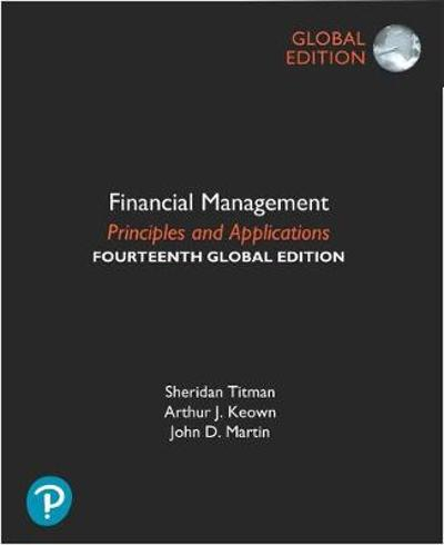 Financial Management: Principles and Applications, Global Edition - Sheridan Titman