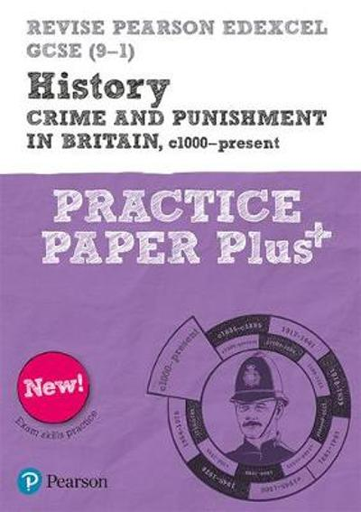 Revise Pearson Edexcel GCSE (9-1) History Crime and Punishment in Britain, c1000-Present Practice Paper Plus - Ben Armstrong