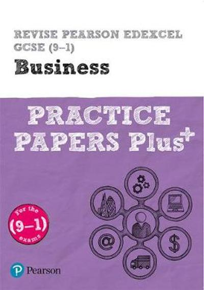 Revise Pearson Edexcel GCSE (9-1) Business Practice Papers Plus - Andrew Redfern