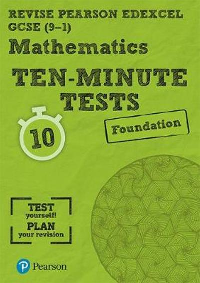 Revise Edexcel GCSE Maths Ten-Minute Tests Foundation Tier - Ian Bettison