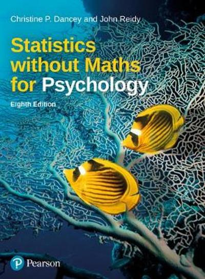 Statistics without Maths for Psychology - Christine Dancey