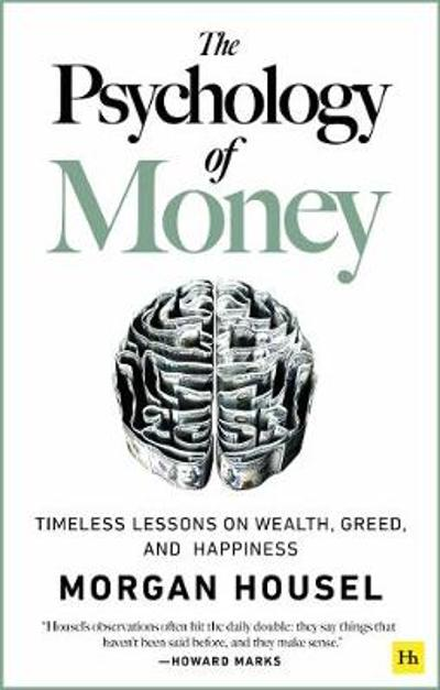 The Psychology of Money - Morgan Housel