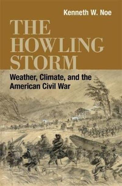 The Howling Storm - Kenneth W. Noe