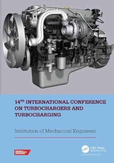 14th International Conference on Turbochargers and Turbocharging - Institution of Mechanical Engineers