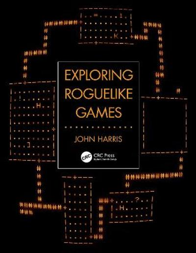 Exploring Roguelike Games - John Harris