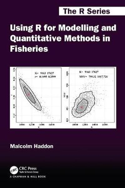 Using R for Modelling and Quantitative Methods in Fisheries - Malcolm Haddon