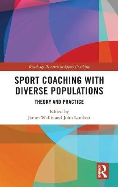 Sport Coaching with Diverse Populations - James Wallis
