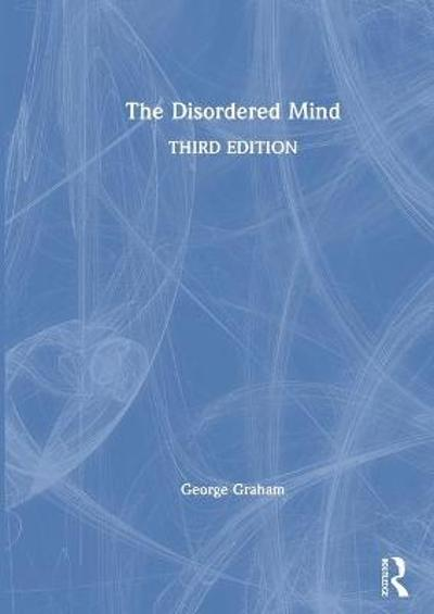 The Disordered Mind - George Graham