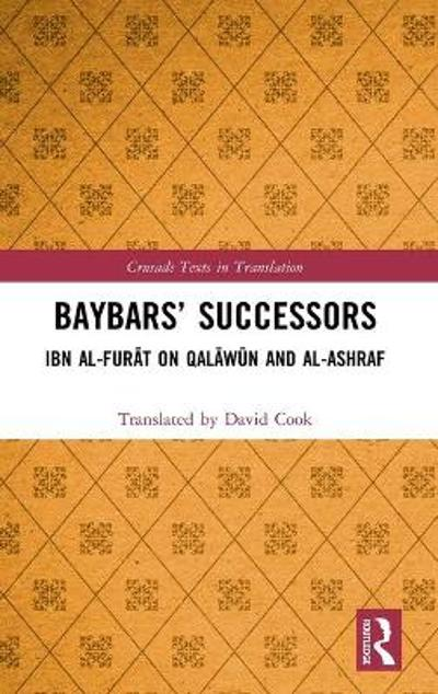 Baybars' Successors - Translated by David Cook