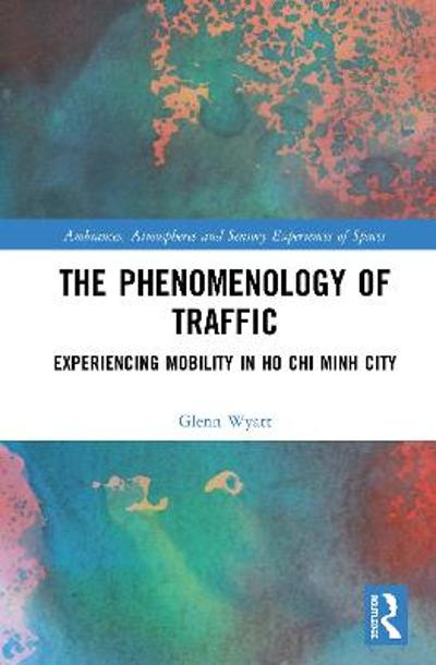 The Phenomenology of Traffic - Glenn Wyatt