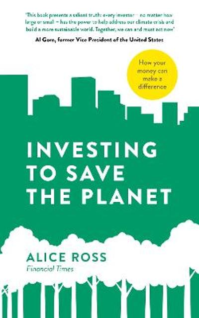 Investing To Save The Planet - Alice Ross