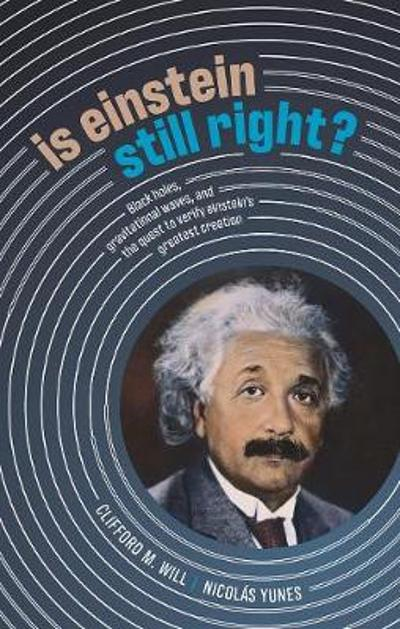 Is Einstein Still Right? - Clifford M. Will
