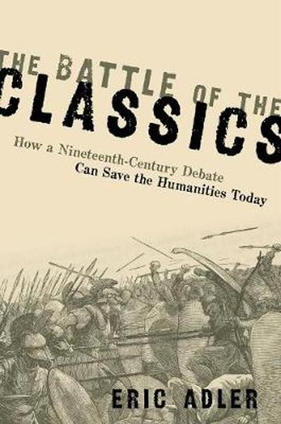 The Battle of the Classics - Eric Adler