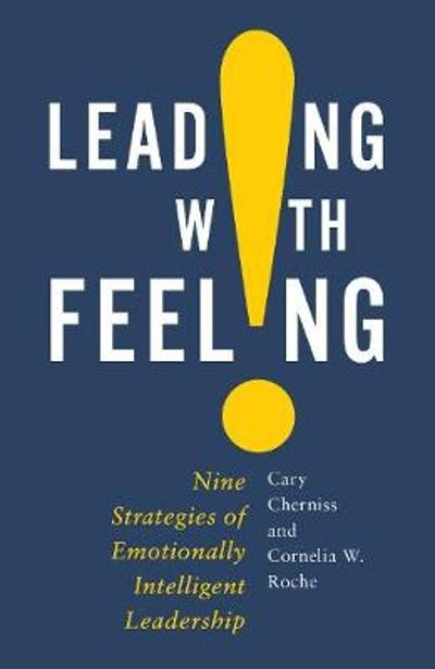 Leading with Feeling - Cary Cherniss