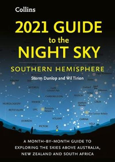 2021 Guide to the Night Sky Southern Hemisphere - Storm Dunlop