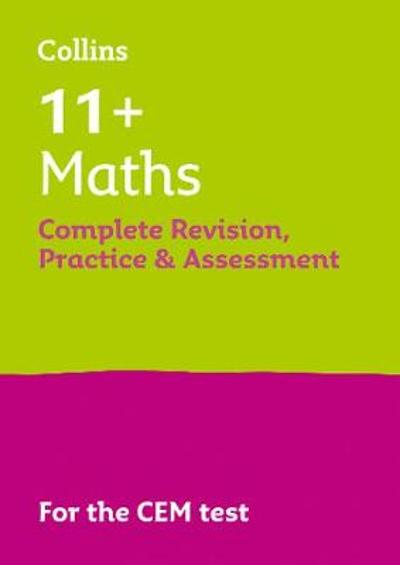 11+ Maths Complete Revision, Practice & Assessment for CEM - Collins 11+