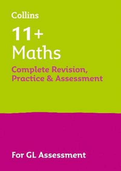 11+ Maths Complete Revision, Practice & Assessment for GL - Collins 11+