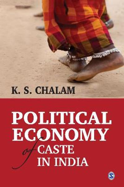 Political Economy of Caste in India - K S Chalam