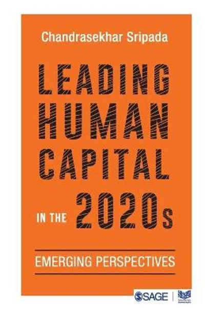 Leading Human Capital in the 2020s - Chandrasekhar Sripada