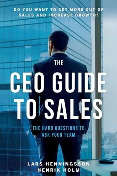 The CEO Guide to Sales - Lars Henningsson