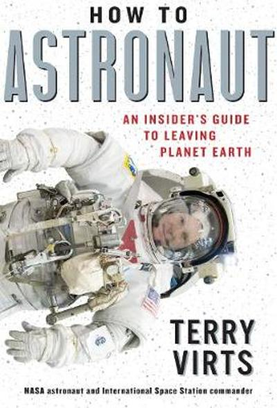How to Astronaut - Terry Virts
