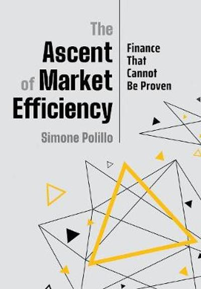 The Ascent of Market Efficiency - Simone Polillo