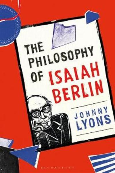 The Philosophy of Isaiah Berlin - Johnny Lyons