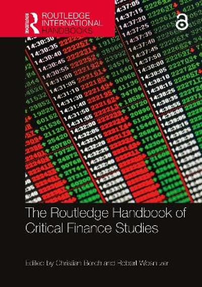 The Routledge Handbook of Critical Finance Studies - Christian Borch